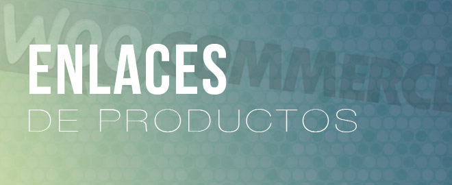 Configurar enlaces de productos en WooCommerce