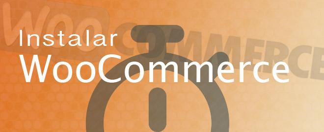 Instalar WooCommerce y publicar tu primer producto en 5 minutos