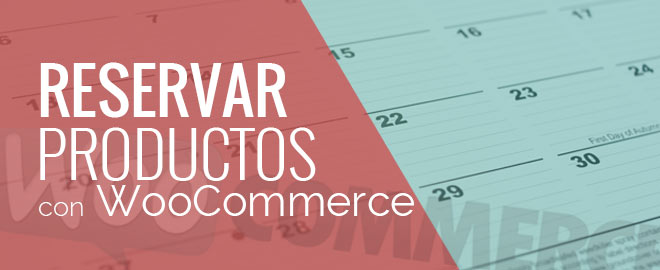 Reservar o alquilar productos con WooCommerce