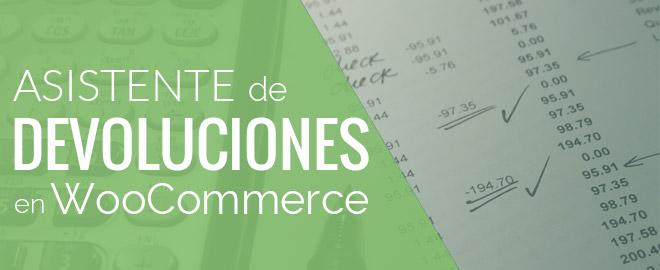 Cómo gestionar devoluciones en WooCommerce de forma eficaz ahorrando tiempo y dinero.