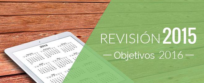 Revisión de 2015 y objetivos para el 2016