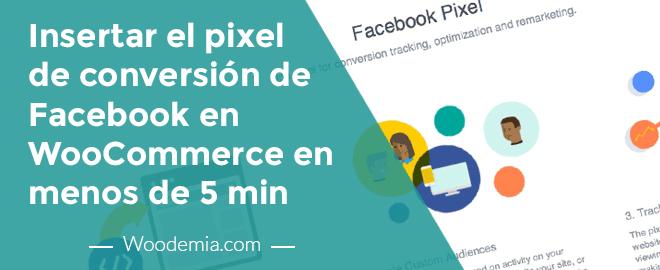 Cómo insertar el pixel de conversión de Facebook en WooCommerce en menos de 5 minutos