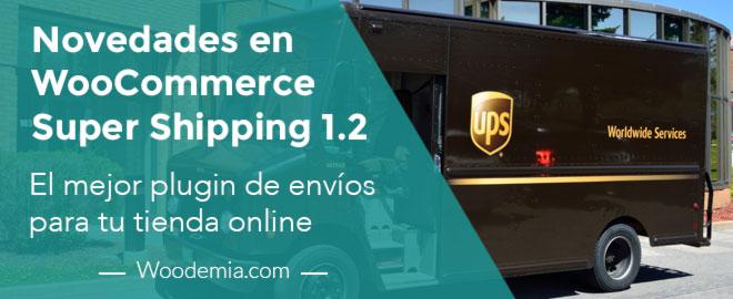 Nuevo WooCommerce Super Shipping 1.2. El mejor plugin de envíos para tu tienda online