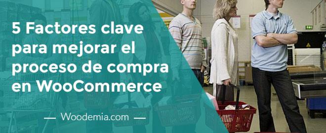 5 Factores clave para mejorar el proceso de compra en WooCommerce