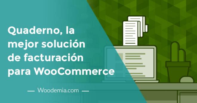 Quaderno, la mejor solución de facturación para WooCommerce