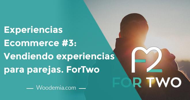 Experiencias eCommerce #3 – Vendiendo experiencias para parejas. Caso ForTwo