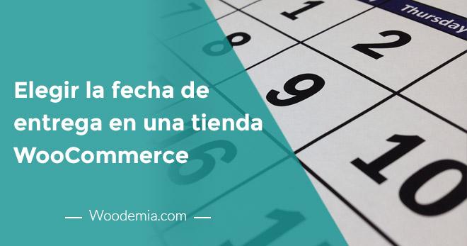 Hacer que tus clientes elijan la fecha de entrega en WooCommerce