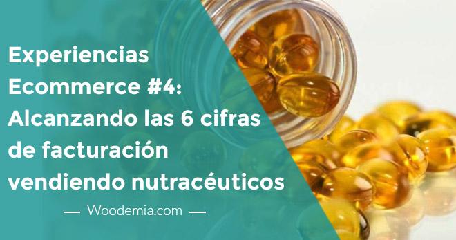Experiencias eCommerce #4 – Alcanzando las 6 cifras de facturación vendiendo nutracéuticos. Caso Toni Villar