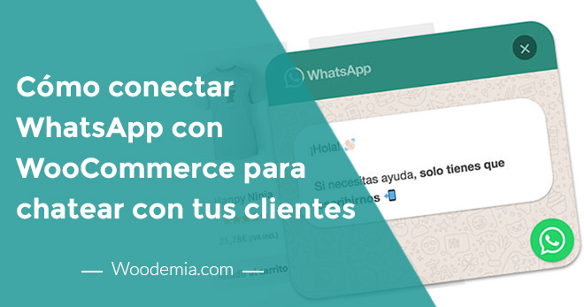 Conectar Whatsapp con WooCommerce para chatear con tus clientes