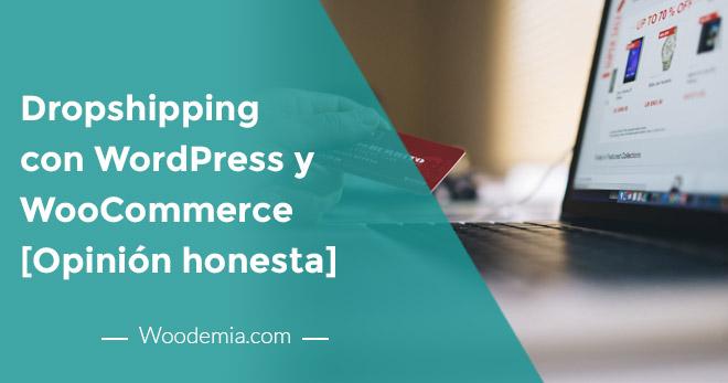 Dropshipping con WordPress y WooCommerce paso a paso + Opinión honesta
