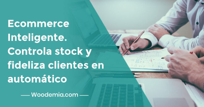 Control de stock en ecommerce y fidelización de clientes automática